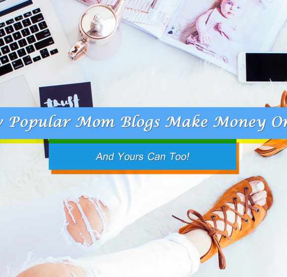 Mom Blogs Make Money Online